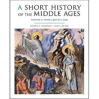 Eine kurze Geschichte des Mittelalters: von c. 300 bis 1150 Band 1