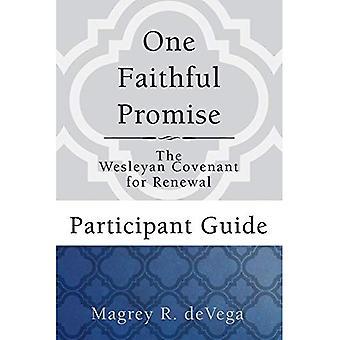 Een trouwe belofte: Deelnemer gids: de Wesleyan verbond voor vernieuwing (Wesley discipelschap pad)
