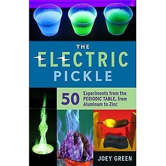 Den elektriska ättikslag: 50 experiment från det periodiska systemet, från aluminium till zink