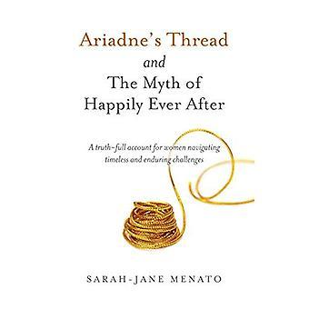 Fil d'Ariane et du mythe de Happily Ever After: un compte de vérité-plein pour les femmes naviguant défis intemporels et durables