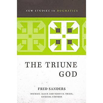Der dreieinige Gott durch Fred Sanders - Michael Allen - Scott R. Swain - 978