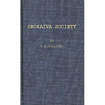Orokaiva Society. by Williams & F. E.