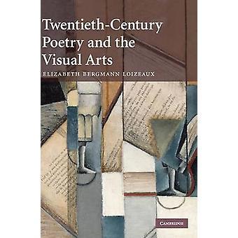 Poesia del XX secolo e le arti visive di Elizabeth Bergmann Loizeaux