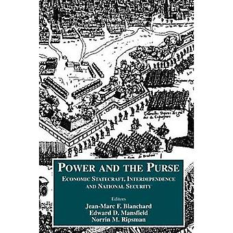 The Power and the Purse Economic Statecraft Interdependence and National Security by Blanchard & JeanMarc F.