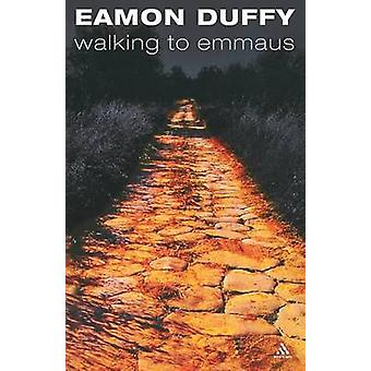 Walking to Emmaus by Duffy & Eamon