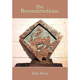 The Reconstructions by Berry & John