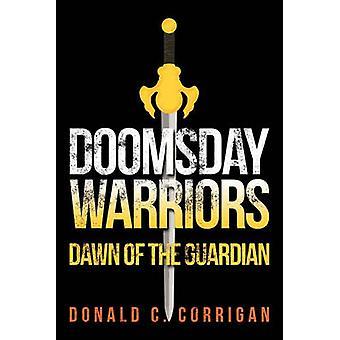 Doomsday guerrieri Dawn del guardiano di Corrigan & Donald C.