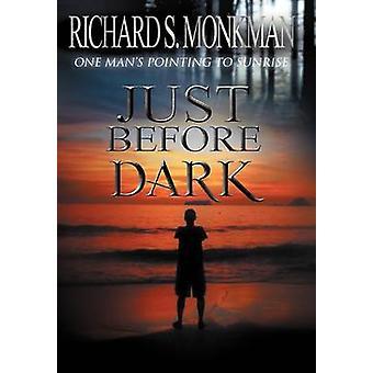 Just Before Dark by Monkman & Richard S.
