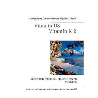 Vitamin D3  Vitamin K2 by Schendel & Volker H.
