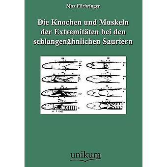 Die Knochen und Muskeln der Extremitten bei den schlangenhnlichen Sauriern av Frbringer & Max
