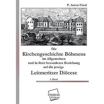 Sterven Kirchengeschichte Bohmens door Frind & P. Anton