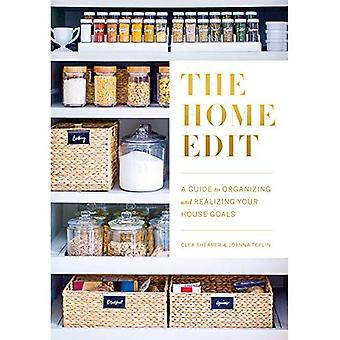 The Home Edit: A Guide to� Organizing and Realizing Your House Goals (Includes Refrigerator Labels)