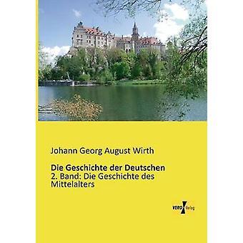 Die Geschichte der Deutschen av Wirth & Johann Georg august