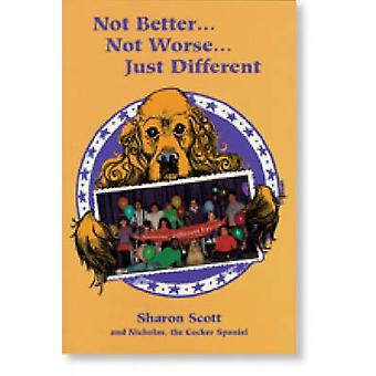 Not Better...Not Worse...Just Different by Sharon Scott - George Phil
