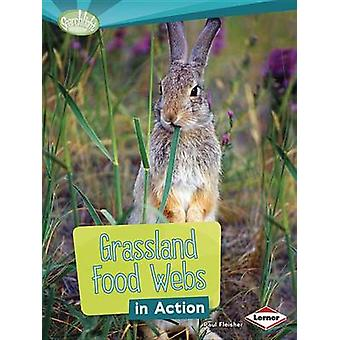Grassland Food Webs in Action by Paul Fleisher - 9781467715546 Book