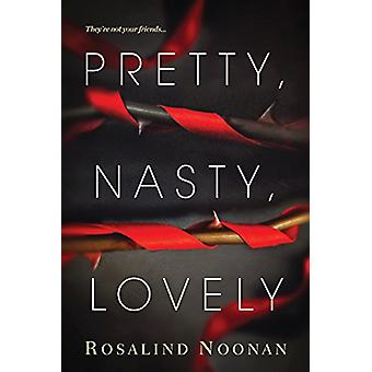 Pretty - Nasty - Lovely by Rosalind Noonan - 9781496708021 Book
