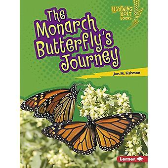 The Monarch Butterfly's Journey by Jon M Fishman - 9781512486339 Book