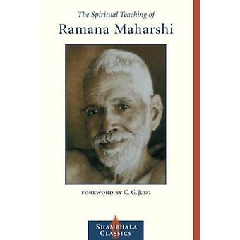 The Spiritual Teachings of Ramana Maharshi by Maharshi Ramana - 97815