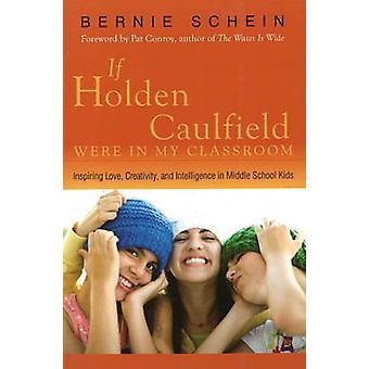If Holden Caulfield Were in My Classroom - Inspiring Love - Creativity