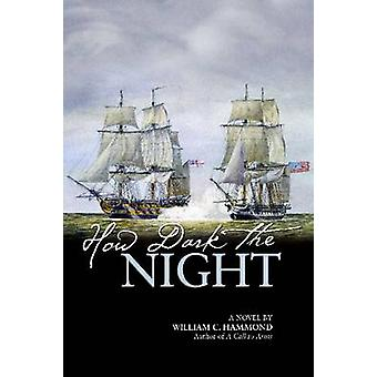 How Dark the Night by William C Hammond - 9781612514673 Book