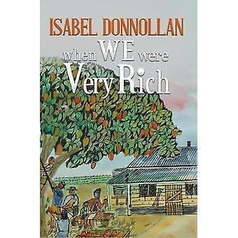 When We Were Very Rich by Isabel Donnollan - 9781786937292 Book