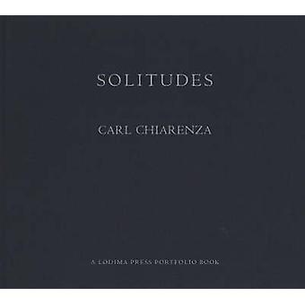 Solitudes by Carl Chiarenza - 9781888899207 Book