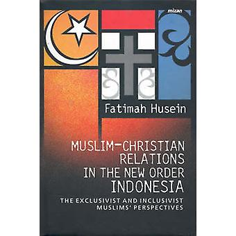 Muslim-Christian Relations in the New Order Indonesia - The Exclusivis