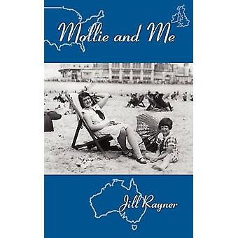 Mollie and Me by Rayner & Jill