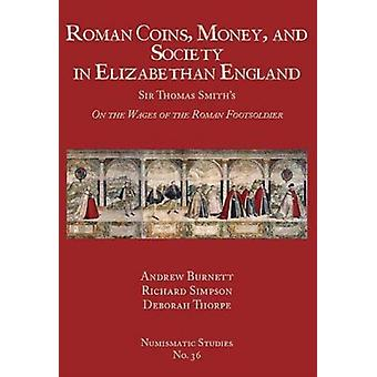 Roman Coins Money and Society in Elizabethan England by Andrew Burnett