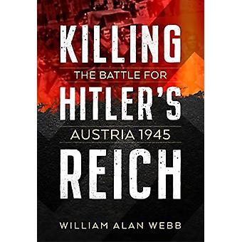 Killing Hitlers Reich by Bill Webb