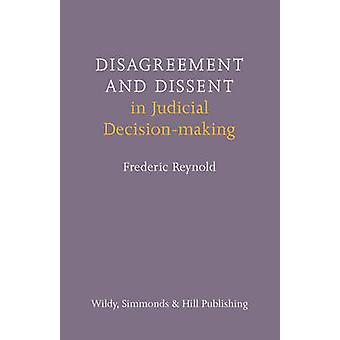 Disagreement and Dissent in Judicial Decision-making by Frederic Reyn