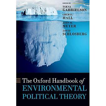 Oxford Handbook of Environmental Political Theory by Teena Gabrielson
