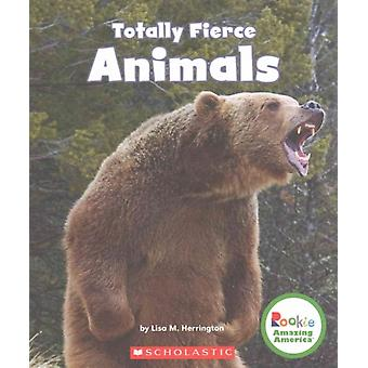 Totally Fierce Animals par Lisa M Herrington