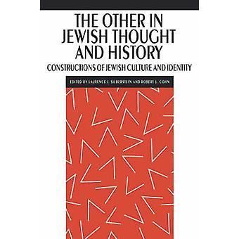 El otro en el pensamiento judío y construcciones de la historia de la cultura judía e identidad por Silberstein y Laurence J.