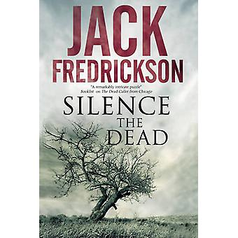 Silence the Dead Suspense in smalltown Illinois by Fredrickson & Jack