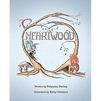 Heartwood by Darling & Pollyanna