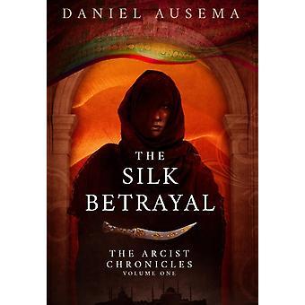 The Silk Betrayal by Ausema & Daniel