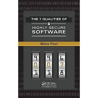 The 7 Qualities of Highly Secure Software by Paul & Mano