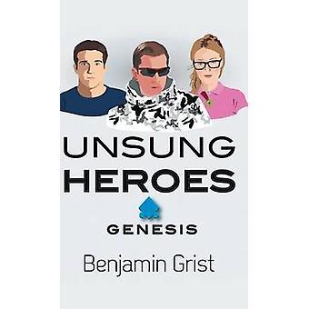 Unsung Heroes Genesis by Grist & Benjamin