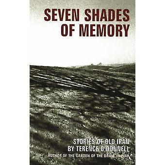 Seven Shades of Memory Stories of Old Iran by ODonnell & Terence