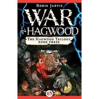 War in Hagwood by Robin Jarvis - 9781453299227 Book