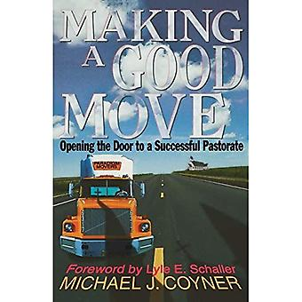 Making a Good Move : Opening the Door to a Successful Pastorate