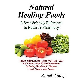 Natural Healing Foods by Young & Pamela