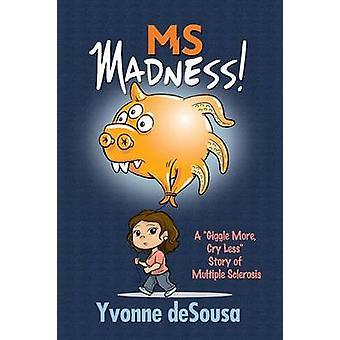 MS Madness by Desousa & Yvonne
