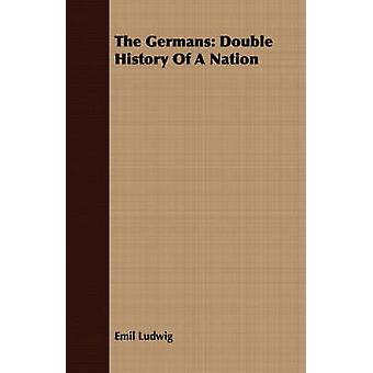 The Germans Double History Of A Nation by Ludwig & Emil