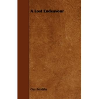 A Lost Endeavour by Boothby & Guy