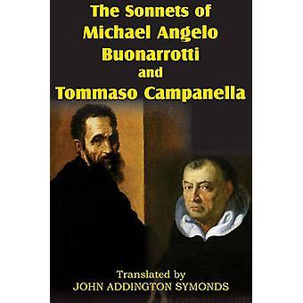 The Sonnets of Michael Angelo Buonarotti and Tommaso Campanella by Buonarroti & Michelangelo