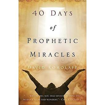 40 Days of Prophetic Miracles by Komolafe & David