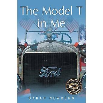 The Model T in Me door Sarah Newberg