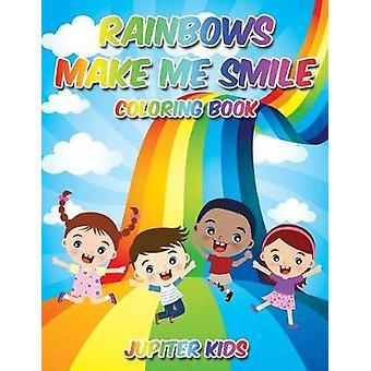Rainbows Make Me Smile Coloring Book by Jupiter Kids